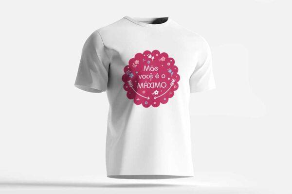 camiseta mãe você é o maximo