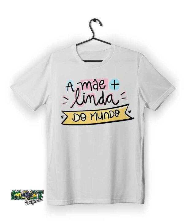 camiseta a mae + linda do mundo