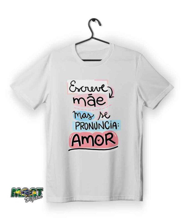 camiseta escreve mãe mas se pronuncia amor