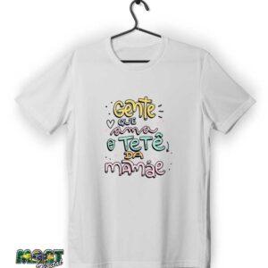 camiseta gente que ama o tete da mãe