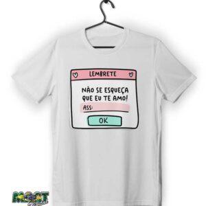 Camiseta lembre nunca se esqueça que te amo