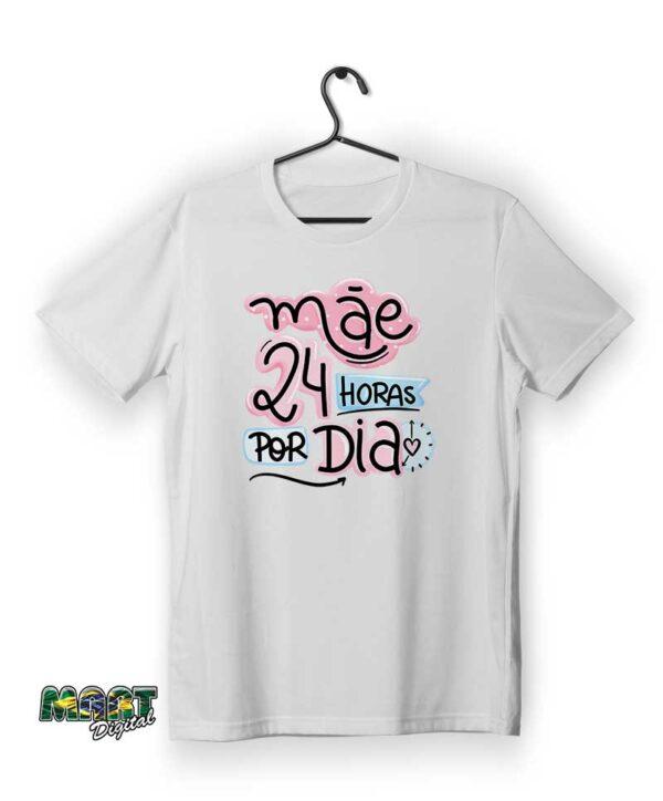 camiseta mãe 24 horas por dia