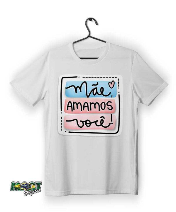 Camiseta mãe amamos vc