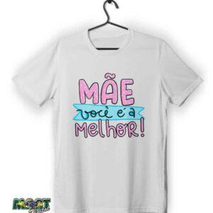 camiseta mãe você é a melhor
