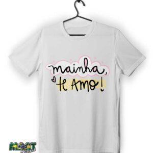 camiseta mainha te amo