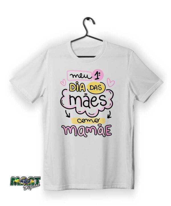 camiseta meu 1 dia das mães como mamae