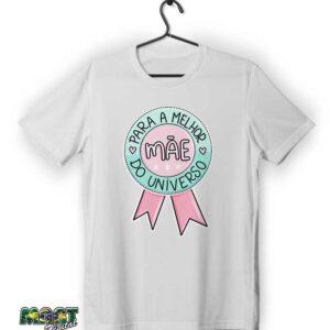 camiseta para a melhor mãe do universo