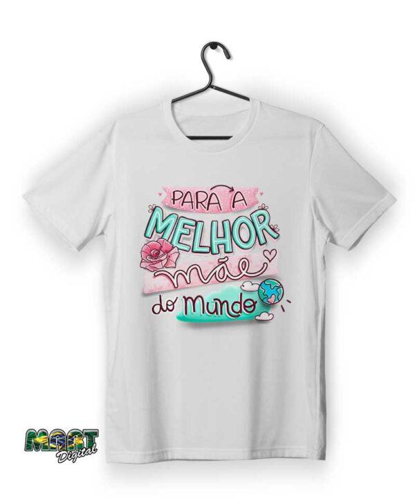 camiseta para melhor mãe do mundo