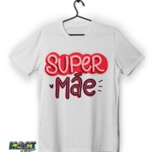 camiseta super mãe