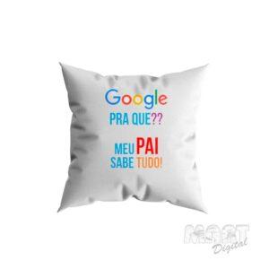 almofada google pra que meu pai sabe tudo
