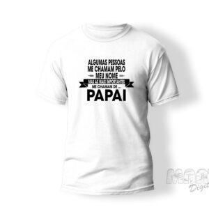 camiseta algumas pessoas me chamam de papai