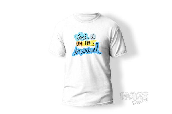 camiseta personalizada pai você é incrivel